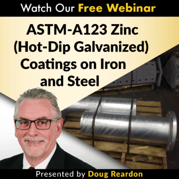 ASTM-A123 Zinc (Hot-Dip Galvanized) Coatings on Iron and Steel webinar