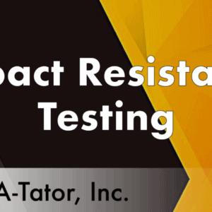 Impact Resistance Testing